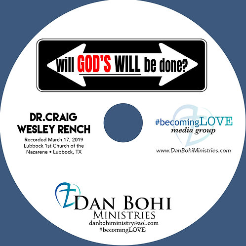 Dr Craig Wesley Rench - Will God's Will Be Done - CD