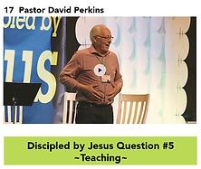 17 DBJ Q5 Teaching - Pastor D Perkins .p