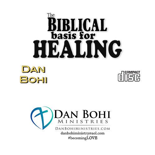 Dan Bohi - The Biblical Basis For Healing - MP3