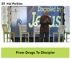 23 From Drugs To Discipler - Hal Perkins
