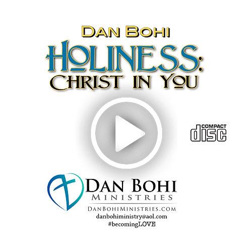 Dan Bohi - Holiness: Christ In You -CD
