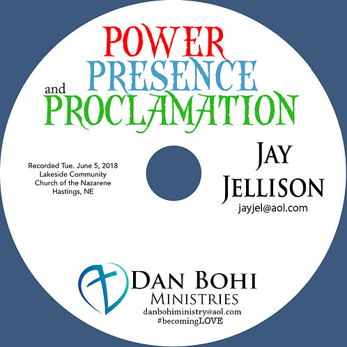 Jay Jellison - Power, Presence, & Proclamation - MP3