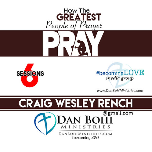 Craig Rench  - How The Greatest People of Prayer Pray - 6 CD Set