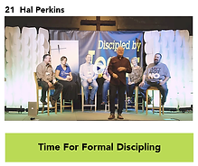 21 Time for Formal Discipling - Hal Perk