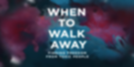 When to walk away.png