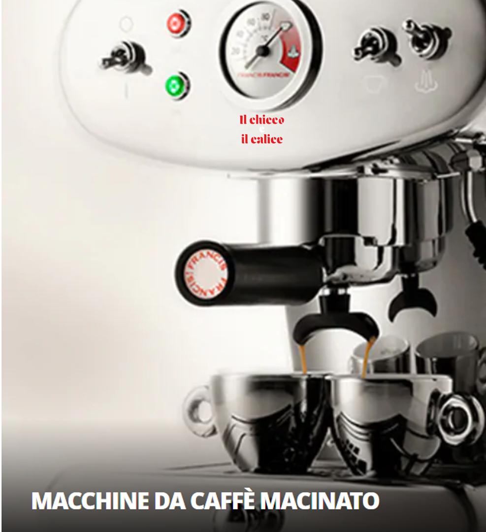 MACCHINE DA CAFFE' MACINATO
