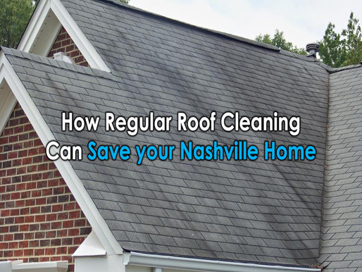 How Regular Roof Cleaning Can Save your Nashville Home