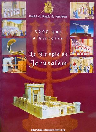 3000 a n s d' histoire Le Temple de Jerusalem