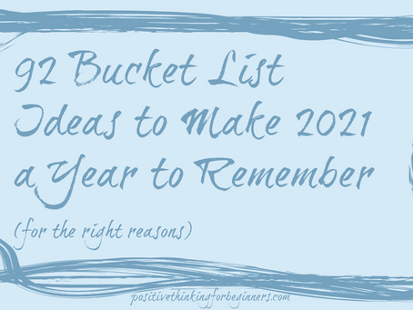 92 Bucket List Ideas to Make 2021 a Year to Remember (for the right reasons)