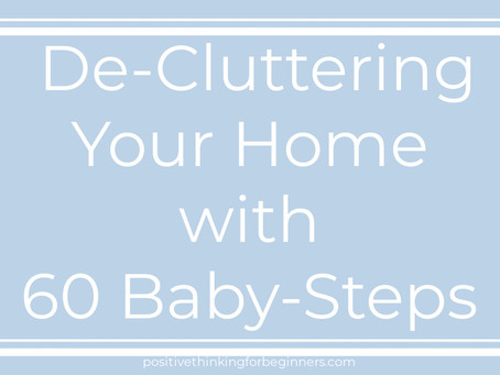 60 Baby-Steps to De-Cluttering Your Home