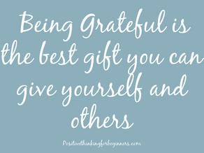 Why Being Grateful is the Best Gift You Can Give Yourself and Others.
