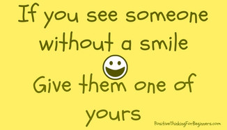 If you See Someone Without a Smile...