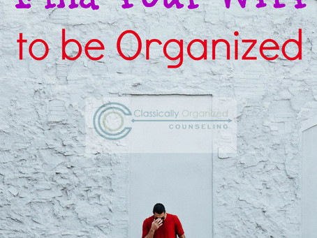 How to Find Your WHY to be Organized