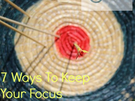 7 Ways To Keep Your Focus When Organizing