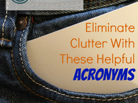 Eliminate Clutter with these Helpful Acronyms