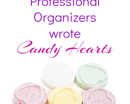 If Professional Organizers Wrote Candy Hearts
