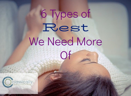 6 Types of Rest We Need More Of