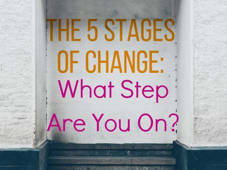 The 5 Stages of Change: What Step Are You On?