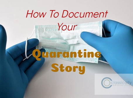 How To Document Your Quarantine Story