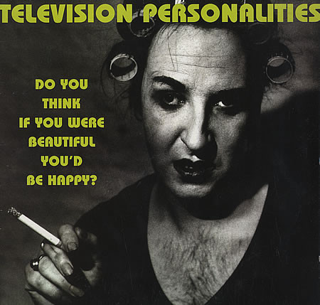 Television-Personalities-Do-You-Think-If