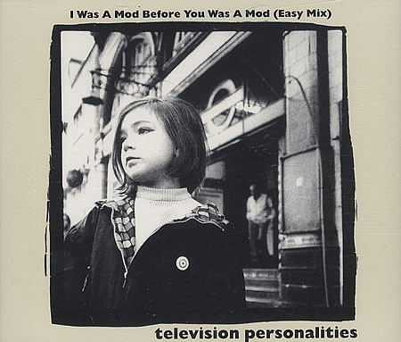 Television-Personalities-I-Was-A-Mod-Bef