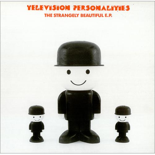 Television-Personalities-The-Strangely-B
