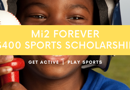 Mi2 Forever $400 Sports Scholarship