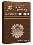 Theme Streaming Moments with Bob Gurr.pn