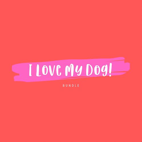 """""""I Love My Dog!"""" Bundle"""