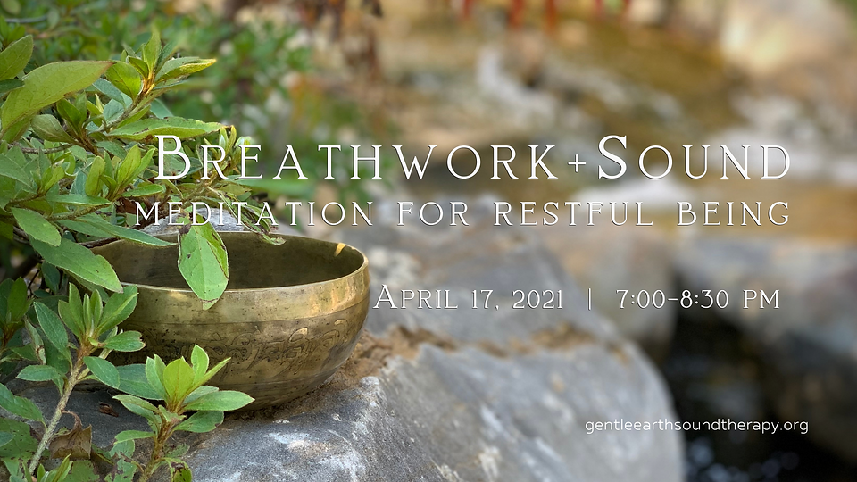 Breathwork + Sound Meditation April 2021