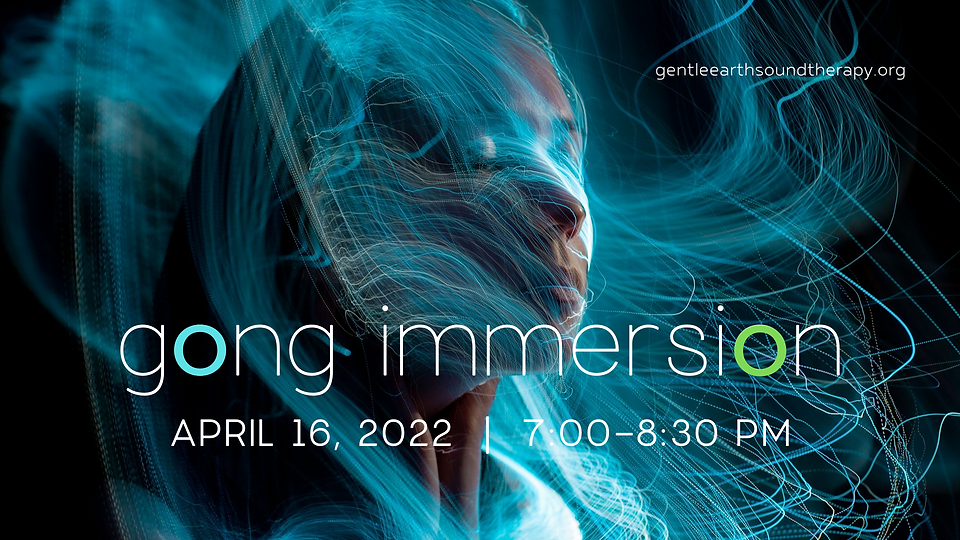 Gong Immersion April 2022.png