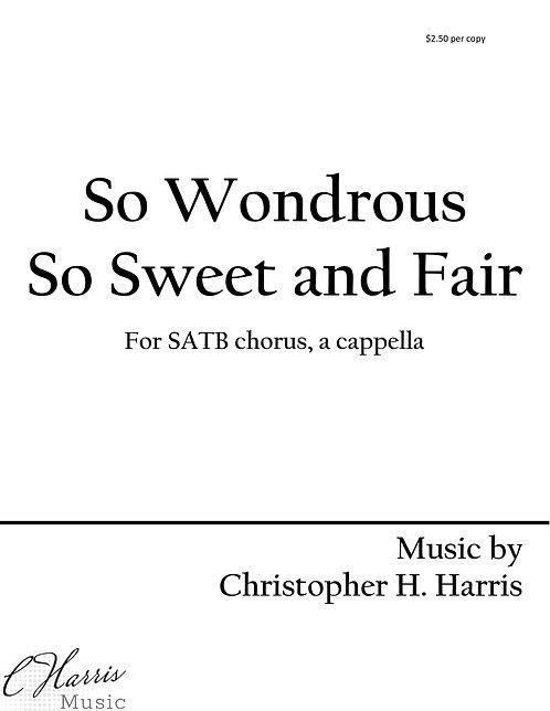 So Wondrous Sweet and Fair