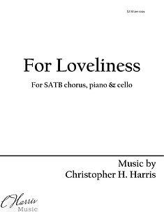 For Loveliness SATB chorus, piano, & cel