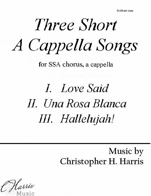 Three Short A Cappella Songs (SSA) - Complete Set