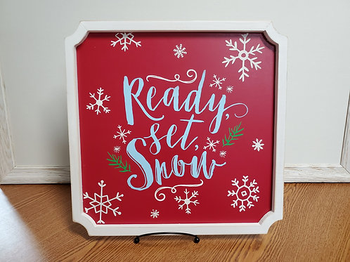Ready Set Snow Sign