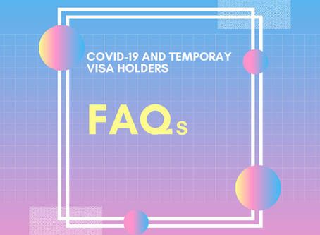 COVID-19 & Temporary Visa Holders -  Frequently Asked Questions