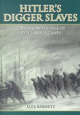 Autobiography: Hitler's Digger Slaves (Barnett - AMHP)