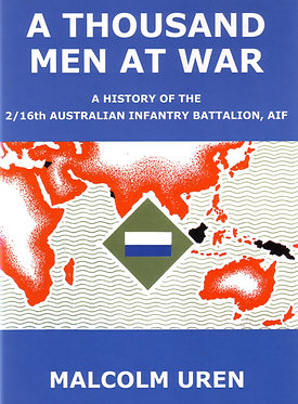 2/16 AIF: A Thousand Men at War (Uren - AMHP)