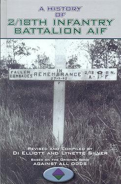 2/18 AIF: History of 2/18 Battalion (Elliott & Silver - AMHP)