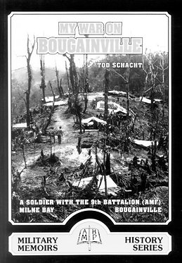 Autobiography: My War on Bougainville (Schacht - AMHP)