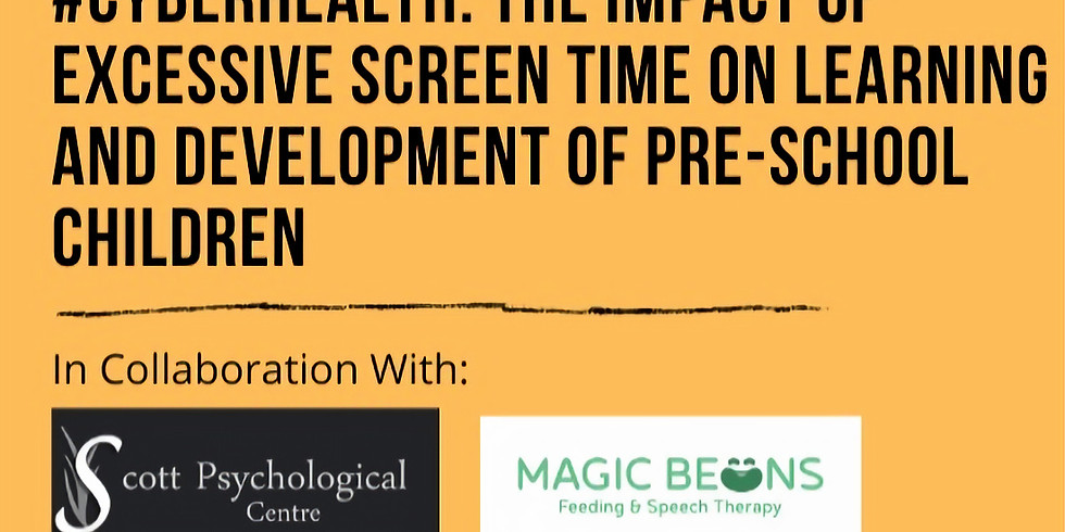 #CyberHealth:The impact of excessive screen time on learning and development of pre-school children
