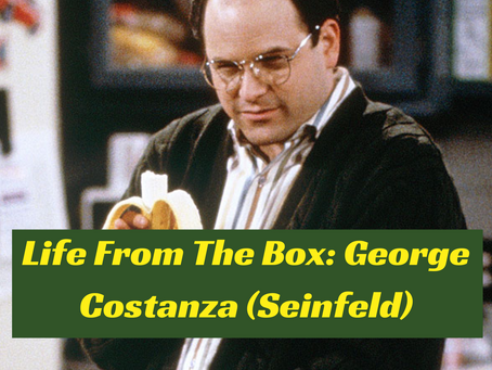 Life From The Box: George Costanza (Seinfeld)