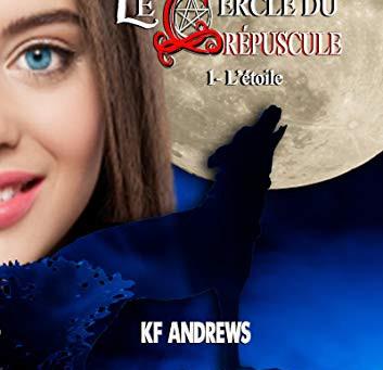 ◣♕ Le Cercle du crépuscule -1- L'étoile de K.F. Andrew ♕◢