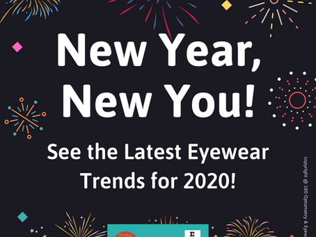 New Year, New Decade, Time for a New You!  See the Latest Eyewear Trends for 2020!