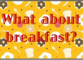 What is for Breakfast