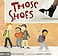 book cover image - those shoes