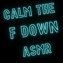 Calm The F Down ASMR Logo.png