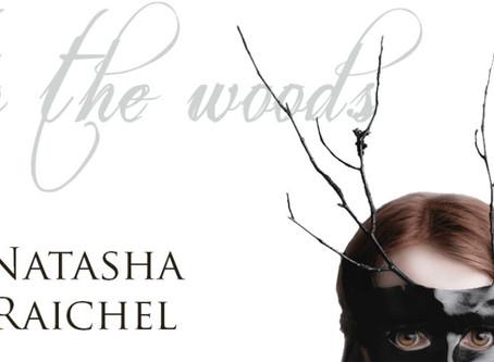 """into the woods"" by Natasha Raichel"