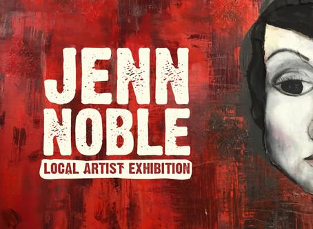 Jenn Noble: Local Artist Exhibit