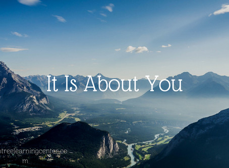 It Is About You